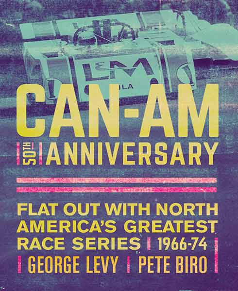 Can-Am 50th Anniversary - Flat Out with North America's Greatest Race Series 1966-1974