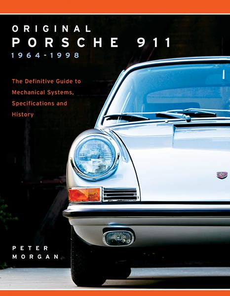 Original Porsche 911 1964-1998 - The Definitive Guide to Mechanical Systems, Specifications and