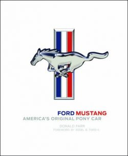 Ford Mustang : America's Original Pony Car