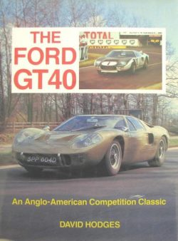 The Ford GT40 - An Anglo-American Competition Classic (scrib254)