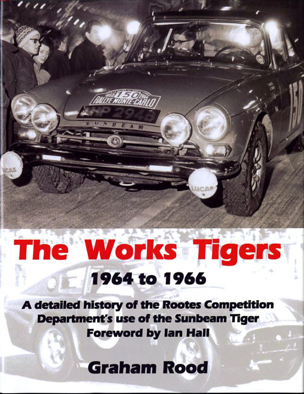 The works Tigers 1964 to 1966 a detailed history of the Rootes Competition department' use of the Su
