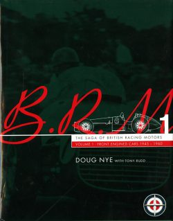 BRM, The Saga of British Racing Motors Vol.1
