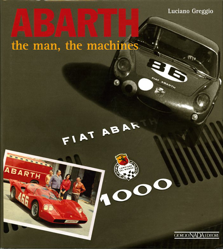 Abarth, the man, the machines