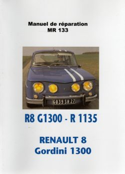 Renault 8 Gordini 1300 R-1135 Manuel de réparation MR133