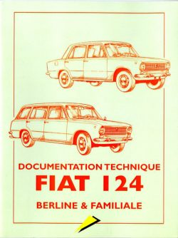 Fiat 124 Berline et familiale - Documentation technique