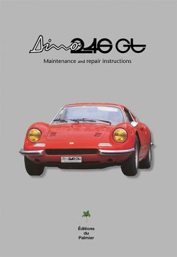 Ferrari Dino 246 GT Maintenance and repair instructions