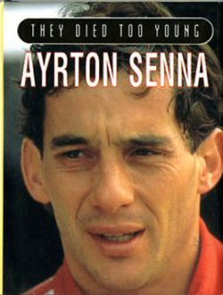 Ayrton Senna They died too young