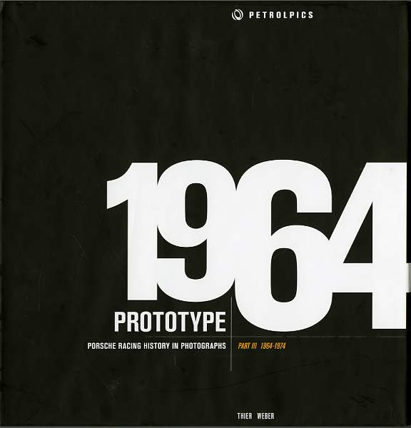 PROTOTYPE - Porsche Racing History in Photographs Part III 1964 - 1974