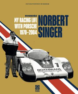 Norbert Singer – My Racing Life with Porsche 1970–2004