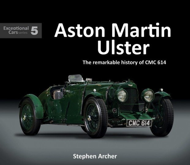 Aston Martin Ulster The Remarkable History of CMC 614 - Exceptional Cars N°5