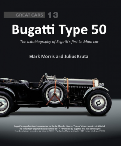 Bugatti Type 50 - The Autobiography of Chassis Number 50177 - Great Car N°13