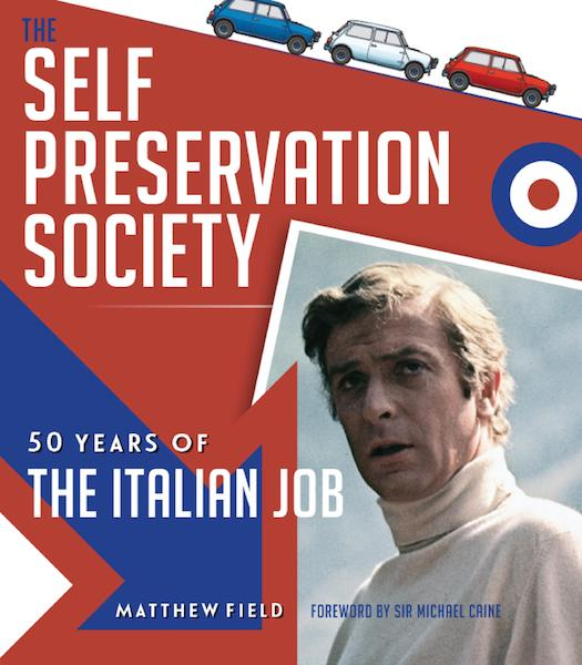 The Self Perservation Society - 50 Years of The Italian Job