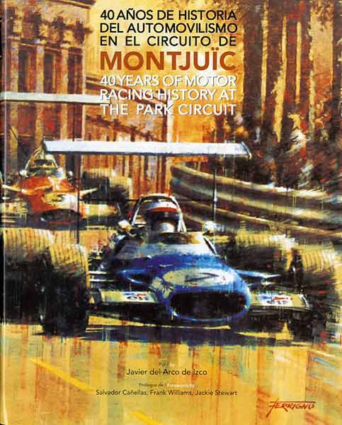 Montjuic - 40 Years of Motor Racing History at the Park Circuit