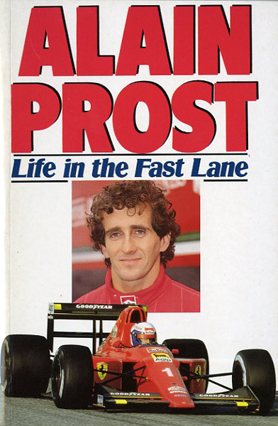 Alain Prost. Life in the fast lane