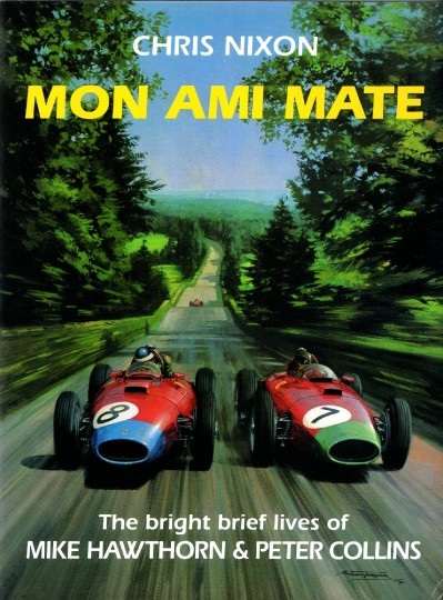 Mon Ami Mate - Mike Hawthorn & Peter Collins (Edition 2017)