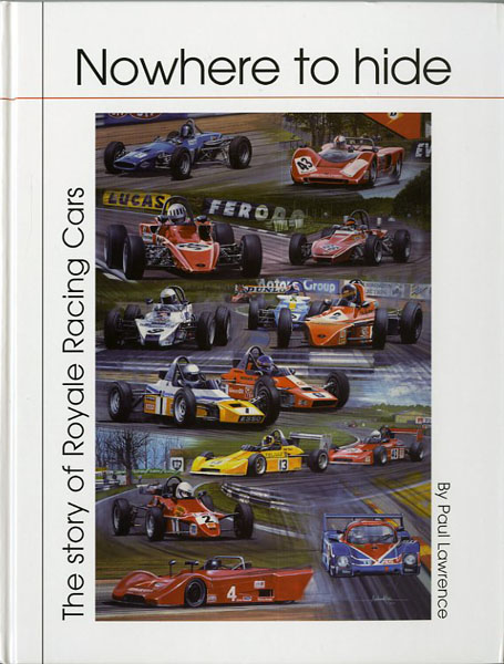 Nowhere to hide - The story of Royale Racing cars