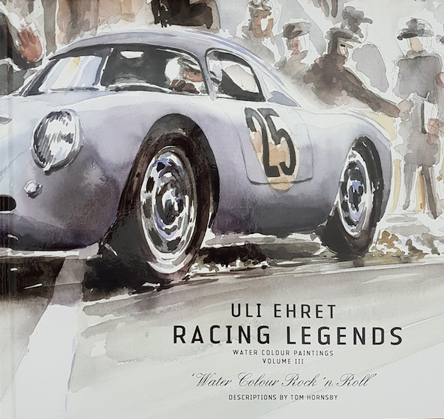 Uli Ehret Racing Legends - Water Colour Paintings - Volume III