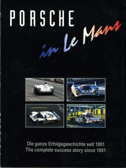 Porsche in Le Mans. The complete story since 1951