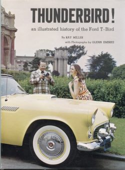 Thunderbird ! an illustrated history of the Ford T-Bird (K042)