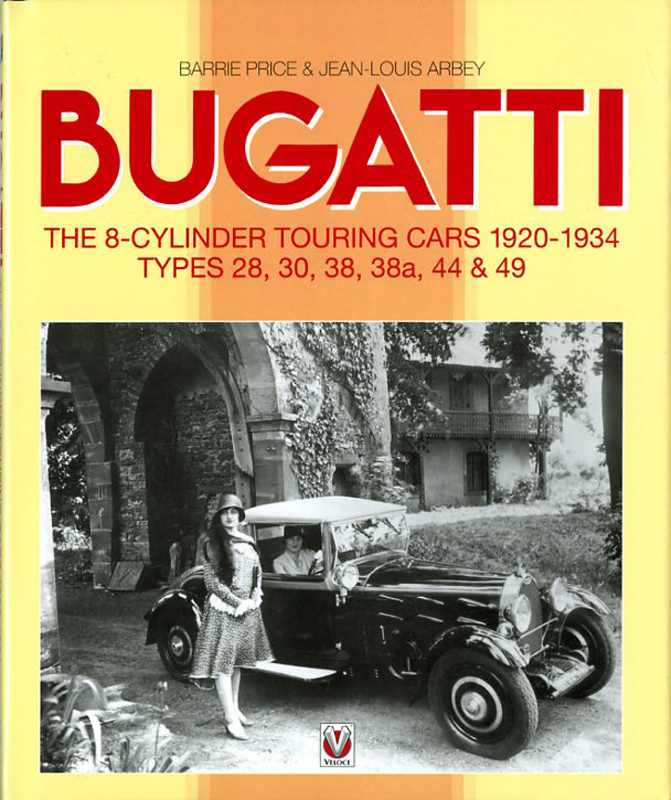 Bugatti the 8-cylinder touring cars 1920-1934, types 28, 30 38 38a, 44 & 49