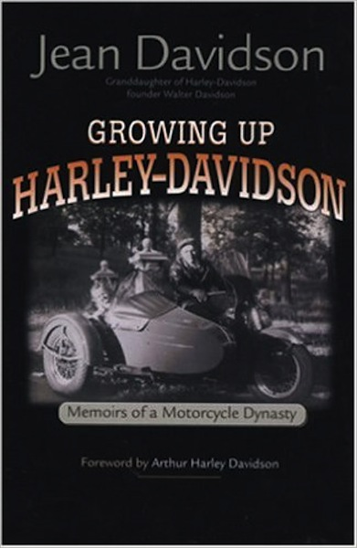 Harley-Davidson, Growing Up - Memoirs of a Motorcycle Dynasty