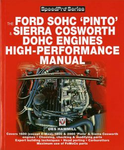 The Ford SOHC Pinto & Sierra Cosworth DOHC engines high-performance manual