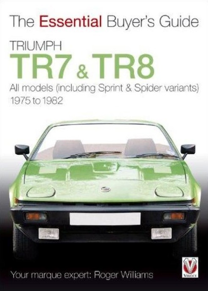 Triumph TR7 & TR8 - The Essential Buyer's Guide