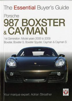 The Essential Buyer's Guide Porsche 987 Boxster & Cayman