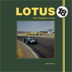 Lotus 18 - Colin Chapman's U-turn