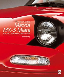 The Book of the Mazda MX-5 Miata - The MkI NA-Series 1988 to 1997