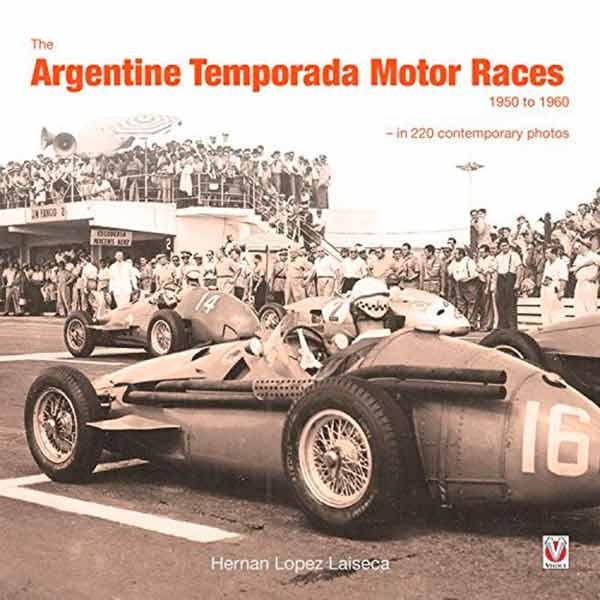 The Argentine Temporada Motor Races 1950 to 1960 – in 220 contemporary photos