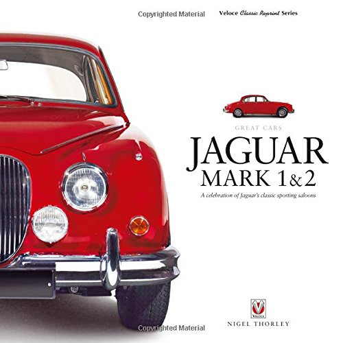 JAGUAR MARK 1 & 2: A Celebration of Jaguar's classic sporting saloons