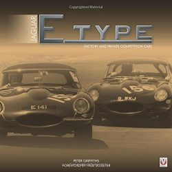 Jaguar E-Type - Factory and Private Competition Cars