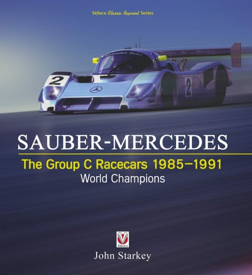 Sauber-Mercedes – The Group C Racecars 1985-1991: World Champions