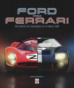 Ford Versus Ferrari - The Battle for Supremacy at Le Mans 1966