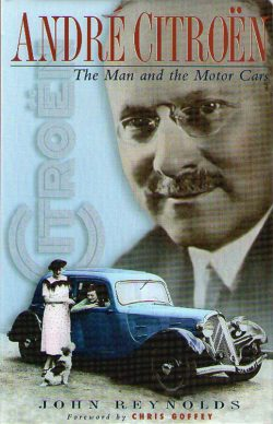 ANDRÉ CITROËN, The man and the Motor Cars