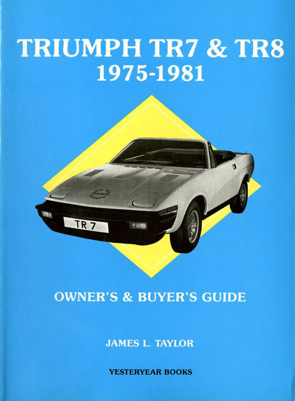 Triumph TR7 & TR8 1975-1981 Owner's & buyer's guide